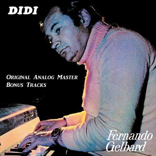 FERNANDO GELBARD, Didi (Original Analog Master, Bonus Tracks)