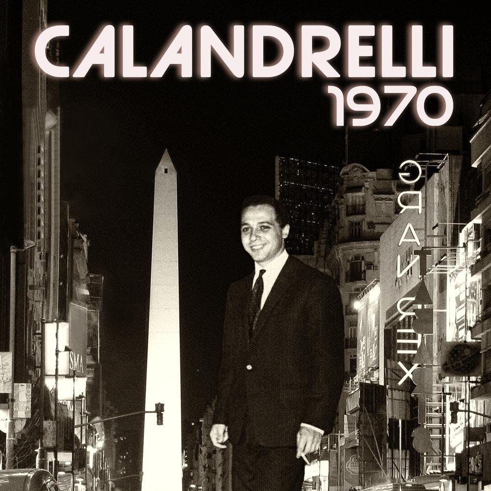 JORGE CALANDRELLI, Calandrelli 1970