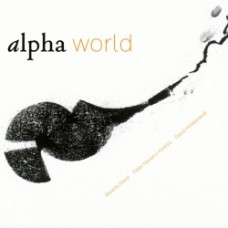 ALPHA WORLD - Alpha's own arrangements and improvisations based on medieval dances and world music. Featuring Bolette Roed (recorders), Peter Navarro-Alonso (saxophones) and David Hildebrandt (percussion). Gateway Music 2009.