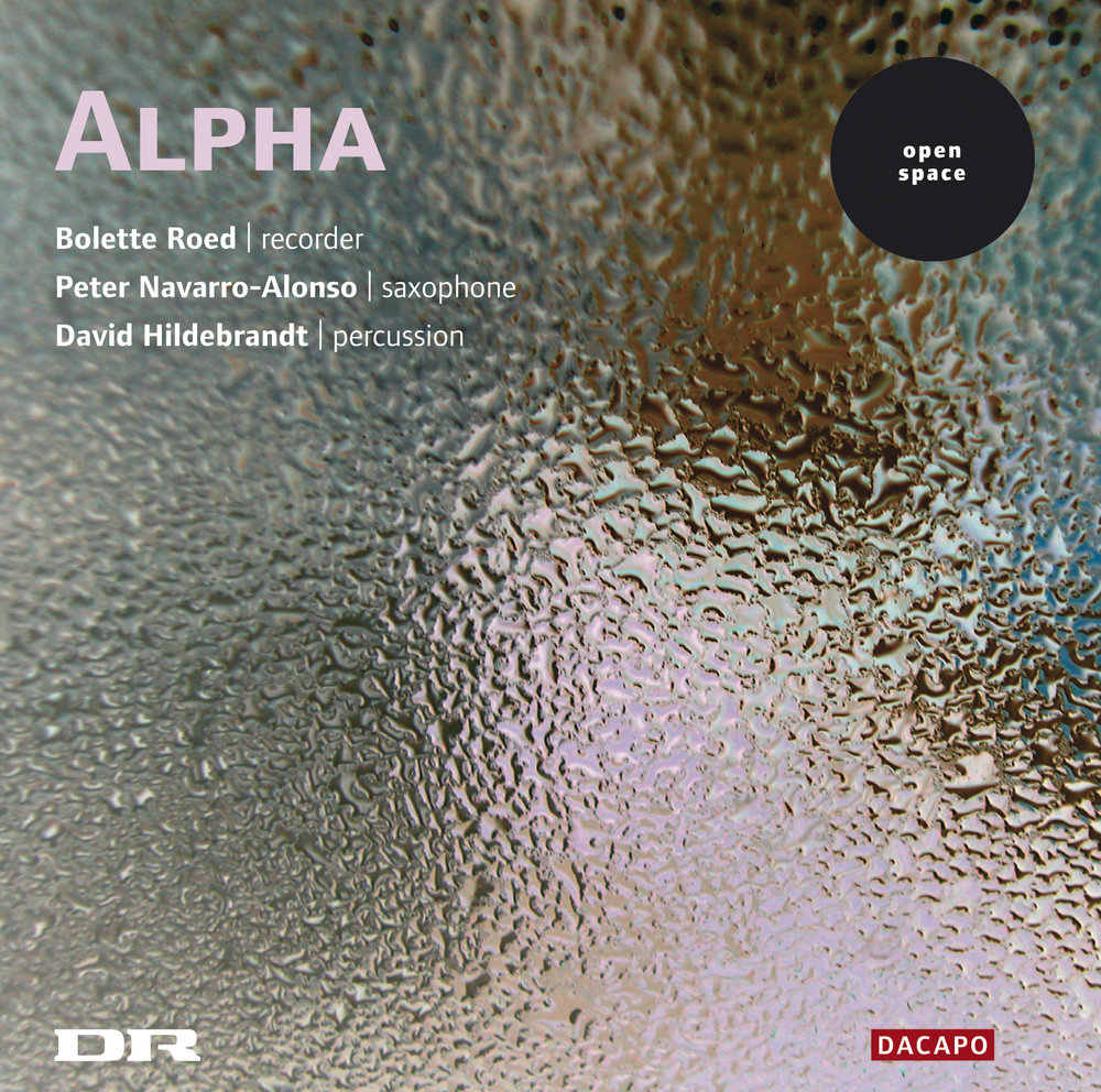 ALPHA - 6 compositions commisioned and premiered by Alpha. Featuring composers Bent Lorentzen, Søren Eichberg, Eblis Alvarez, Svend Hvidtfelt Nielsen, Ib Nørholm and Roed/Navarro-Alonso/Hildebrandt. Featuring Bolette Roed (recorders), Peter Navarro-Alonso (saxophones) and David Hildebrandt (percussion). Dacapo Records 2005.