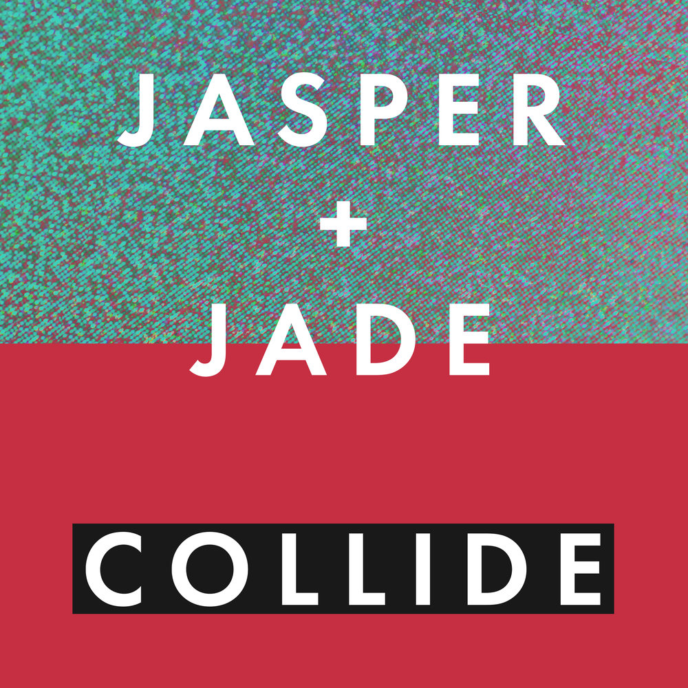 Jasper+Jade_Collide_Single_3000x3000.jpg