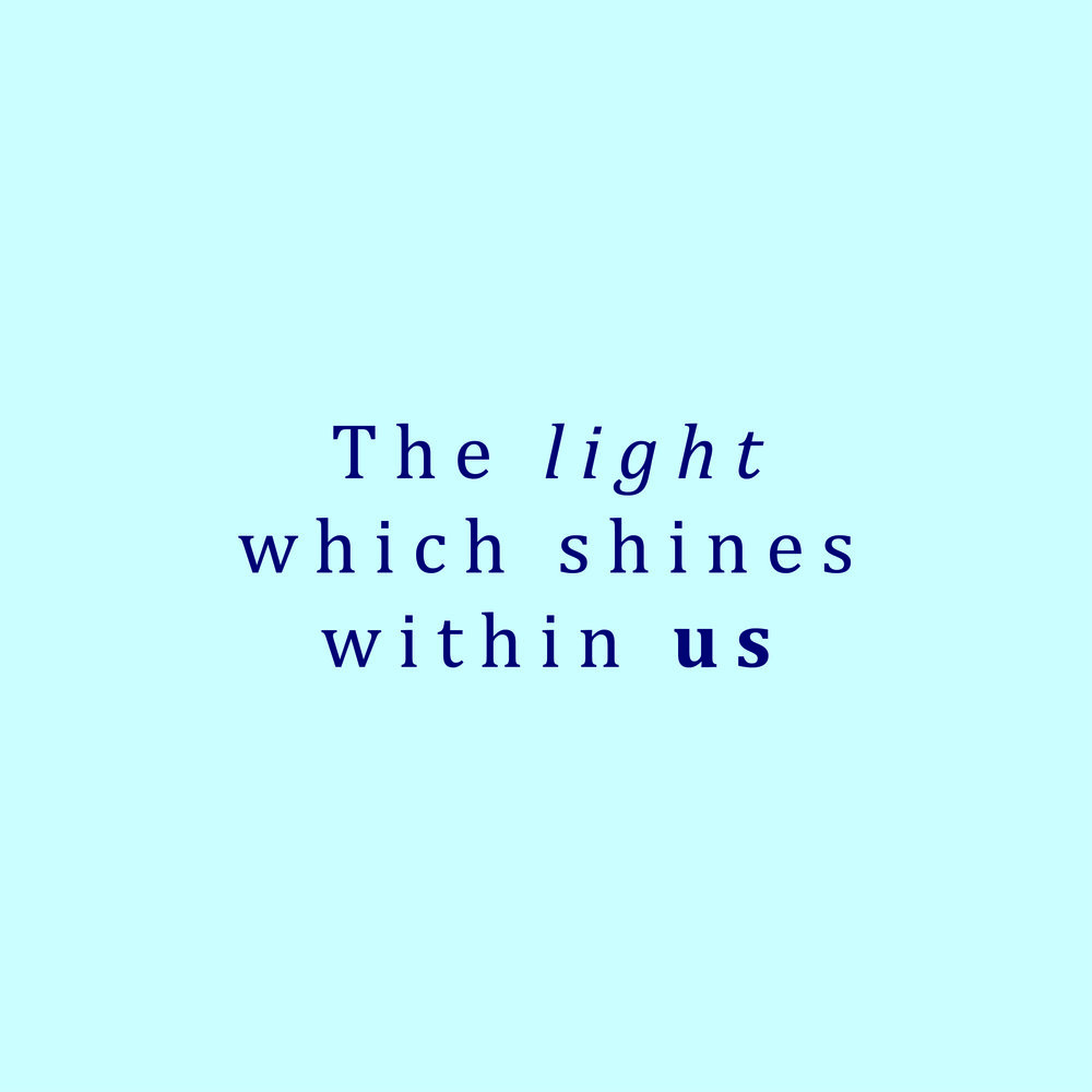 The Light Which Shines Within Us