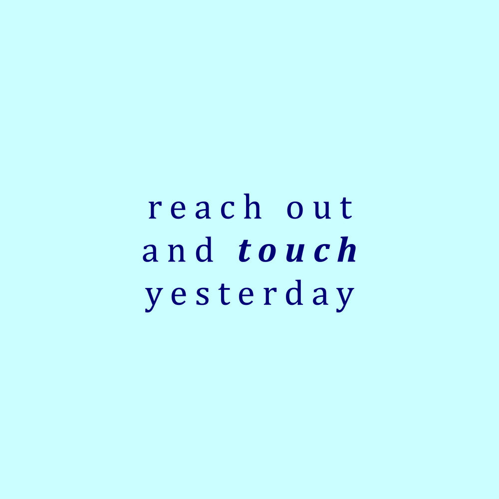 Reach Out and Touch Yesterday