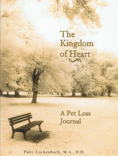 The Kingdom of Heart a Pet Loss Journal Grief Workbook