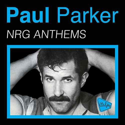 Paul Parker – Almighty Presents: NRG Anthems