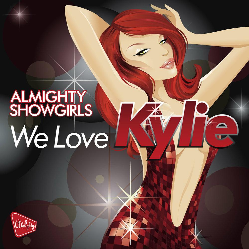 Almighty Showgirls - We Love Kylie