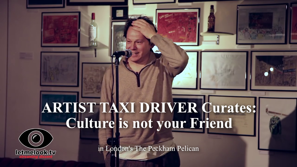 ARTIST TAXI DRIVER CURATES: Culture is not your friend