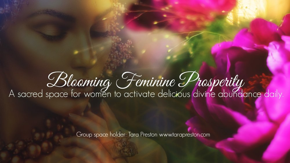 Join Tara's private Facebook group for delicious daily divine abundant activations:  https://www.facebook.com/groups/bloomingfeminineprosperity/