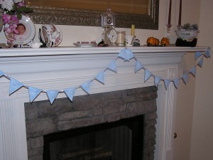 Here it is on my mantel. Now the question is how do you hang bunting?