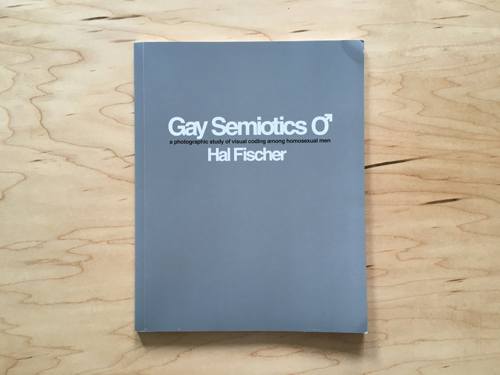 Cover: Hal Fischer,  Gay Semiotics: A Photographic Study of Visual Coding Among Homosexual Men  (Los Angeles: Cherry and Martin, 2015).