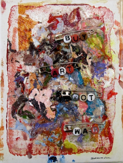 """BUY ART NOT WAR #2   2016 & 2018  8"""" x 6""""  Mixed media: acrylic paint, beads, safety pins, and paint skins on canvas   $60 each"""