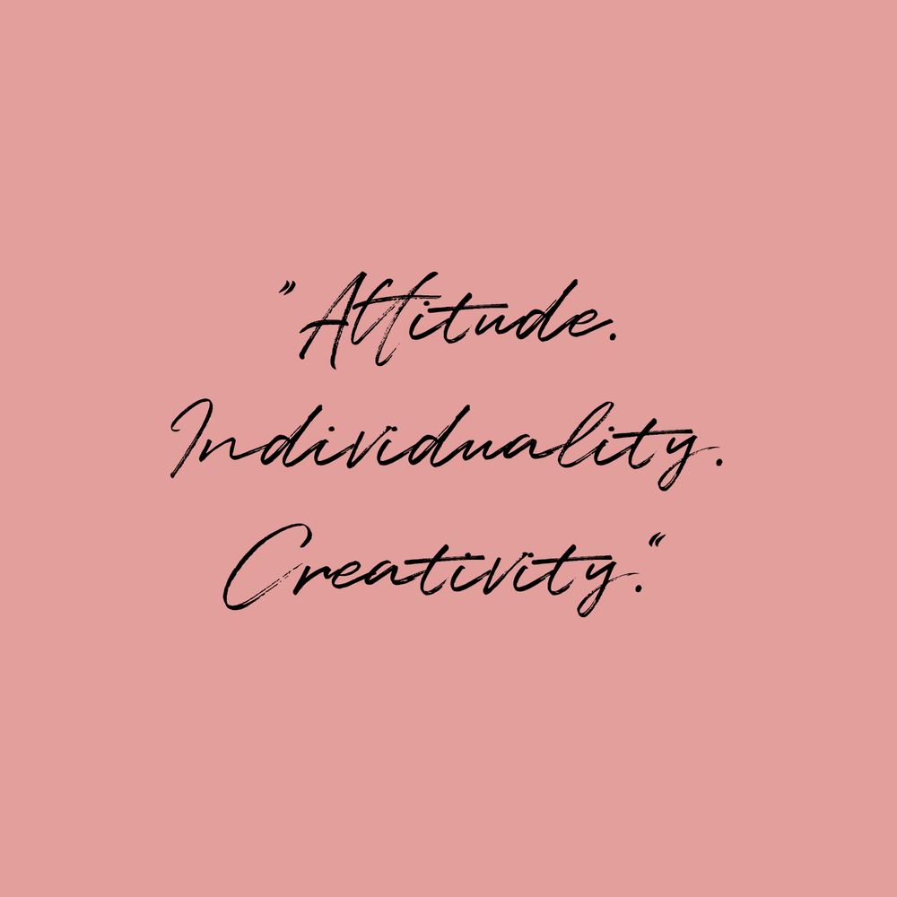 Attitude. Individuality. Creativity. Quote