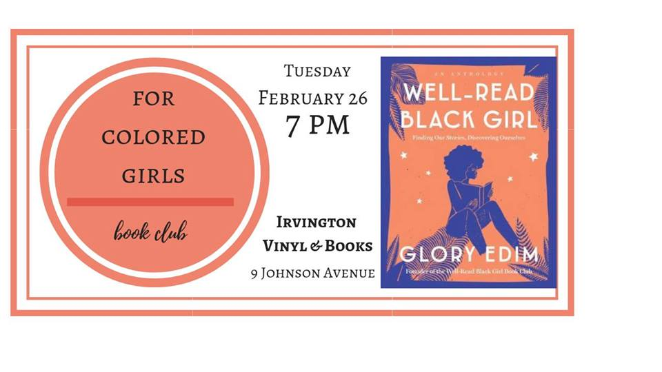 For Colored Girls Book Club: Well Read Black Girl — Irvington Vinyl