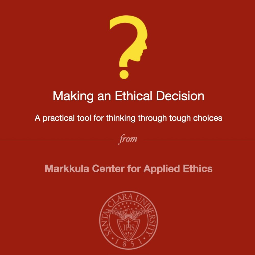 Ethical Decision Making - MARKKULA CENTER FOR APPLIED ETHICS