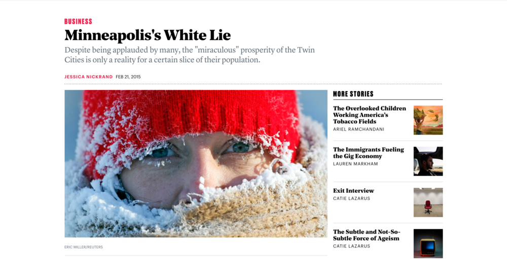 "In   2015,  The Atlantic  published an article about economic exclusion titled, ""Minneapolis's White Lie."""