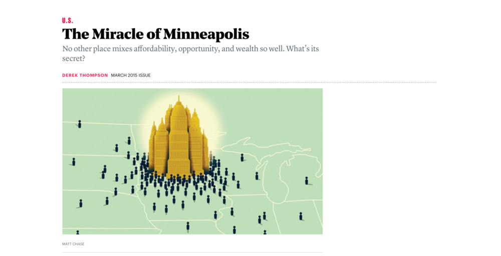 "For example, in 2016,  The Atlantic  published a widely-spread article heralding the prosperity of the region entitled, ""The Miracle of Minneapolis."""