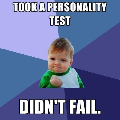 took-a-personality-test-didnt-fail.jpg