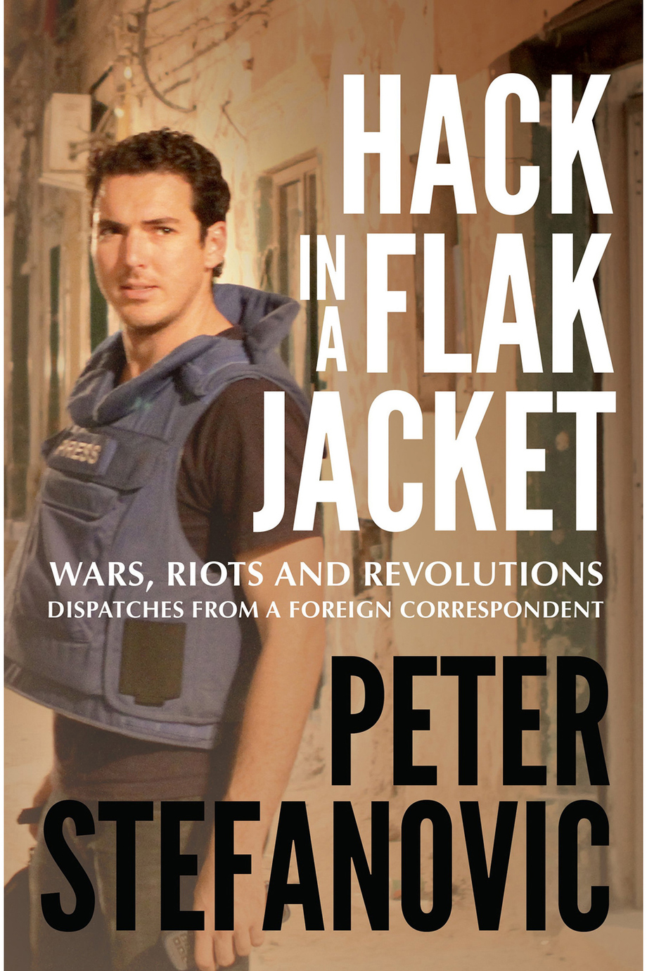 Hack in a Flak Jacket  - Peter StefanovicRating: 4.5 / 5