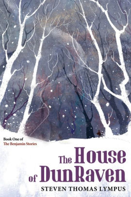 The House of DunRaven - Book #1 The Benjamin StoriesSteven Thomas LympusRating: 3.5 / 5