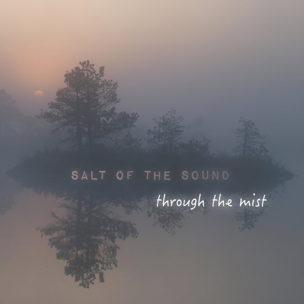 Through The Mist - Salt Of The SoundRelease Date: 09/16/2014Rating: 8.5 / 10