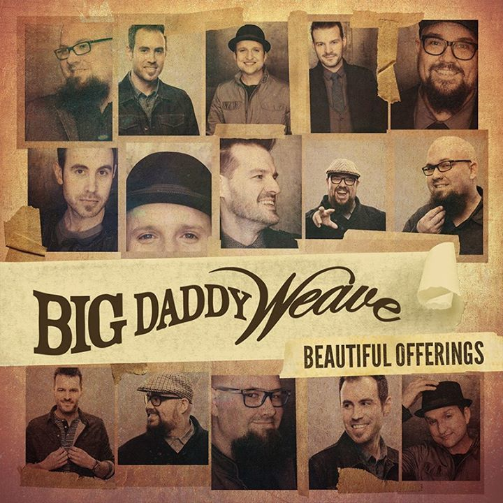 Beautiful Offerings - Find out more about Big Daddy Weave and its new album, Beautiful Offerings, on the band's website.
