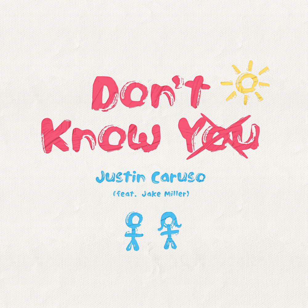 Don't Know You - Justin Caruso feat. Jake Miller