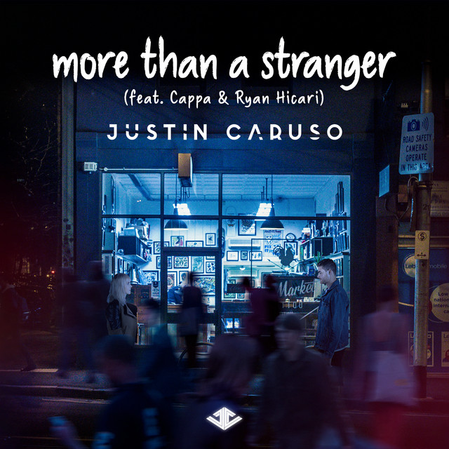 More Than A Stranger - Justin Caruso feat. Cappa & Ryan Hicari