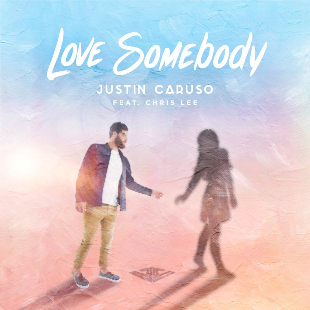 Love Somebody - Justin Caruso feat. Chris Lee