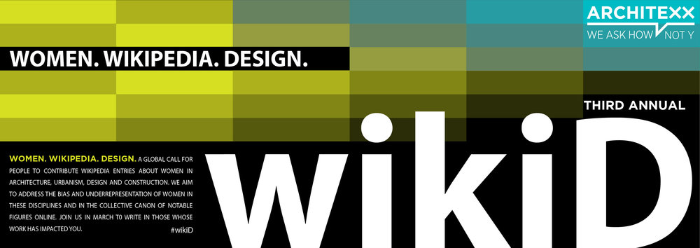 3rd annual: women  wikipedia  design  #wikid — ArchiteXX
