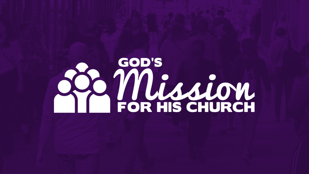 Sermon---Gods-Mission-For-the-Church---1920x1080.png