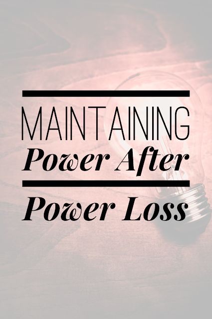 How to Maintain Your Power after Power Loss