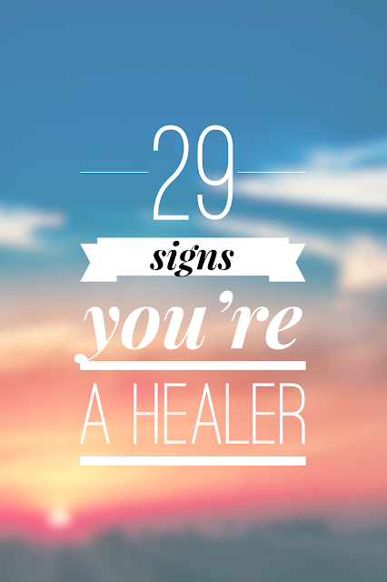 29 Signs You're a Healer: Revised and Updated!