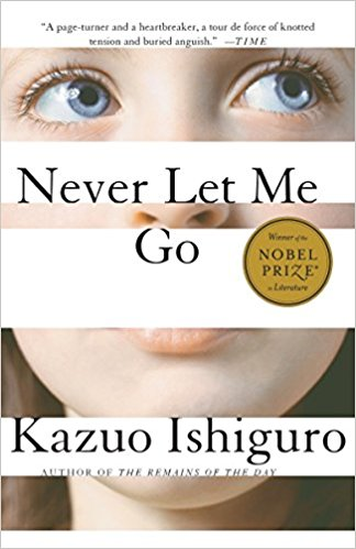 Never Let Me Go   From the winner of the Nobel Prize in Literature and author of the Booker Prize–winning novel  The Remains of the Day comes a devastating novel of innocence, knowledge, and loss.