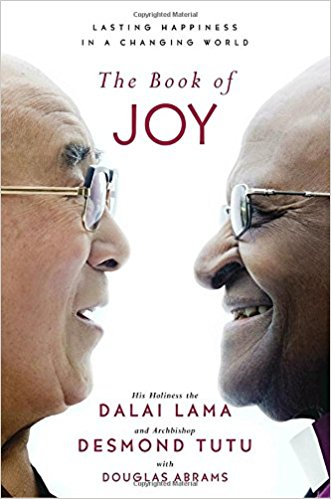 The Book of Joy   The friends were His Holiness the Dalai Lama and Archbishop Desmond Tutu. The subject was joy. Both winners of the Nobel Prize, both great spiritual masters and moral leaders of our time, they are also known for being among the most infectiously happy people on the planet.