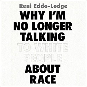 Why I'm No Longer Talking to White People About Race   A searing, illuminating, absolutely necessary exploration of what it is to be a person of colour in Britain today, covering issues from eradicated black history to white privilege, the fallacy of 'meritocracy' to whitewashing feminism, and the inextricable link between class and race.