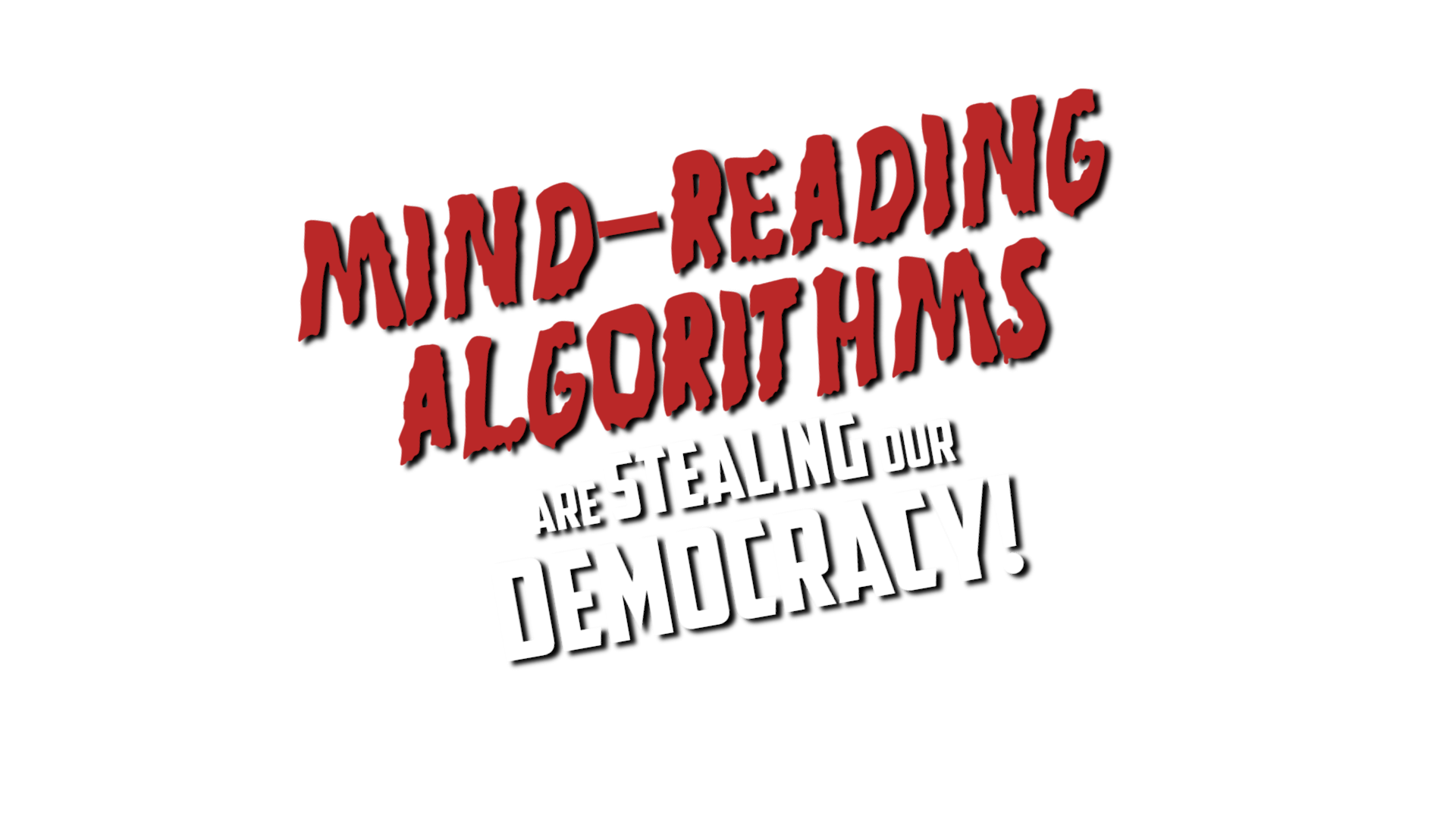 MIND-READING ALGORITHMS ARE STEALING OUR DEMOCRACY!