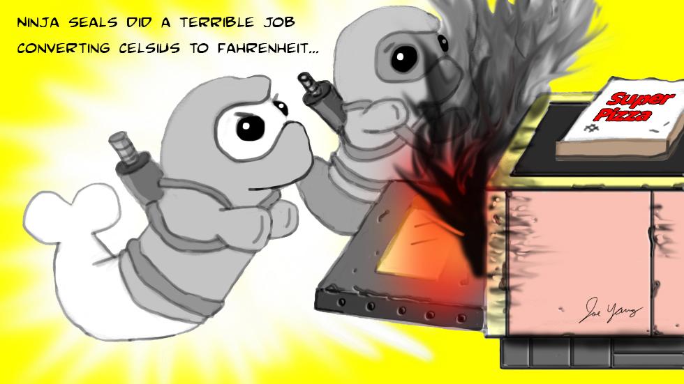 Ninja Seals did a terrible job converting celsius to fahrenheit