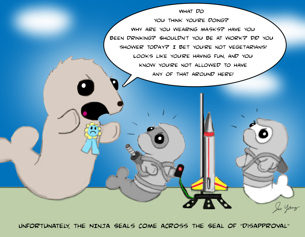 Unfortunately, the Ninja Seals come across the Seal of Disapproval