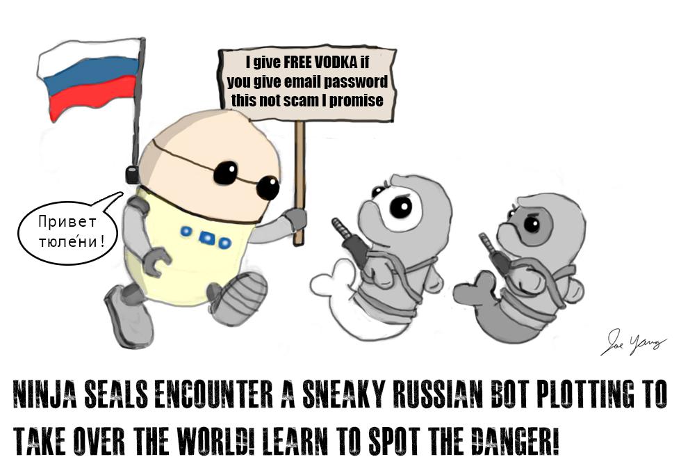 The Ninja Seals encounter a Russian bot
