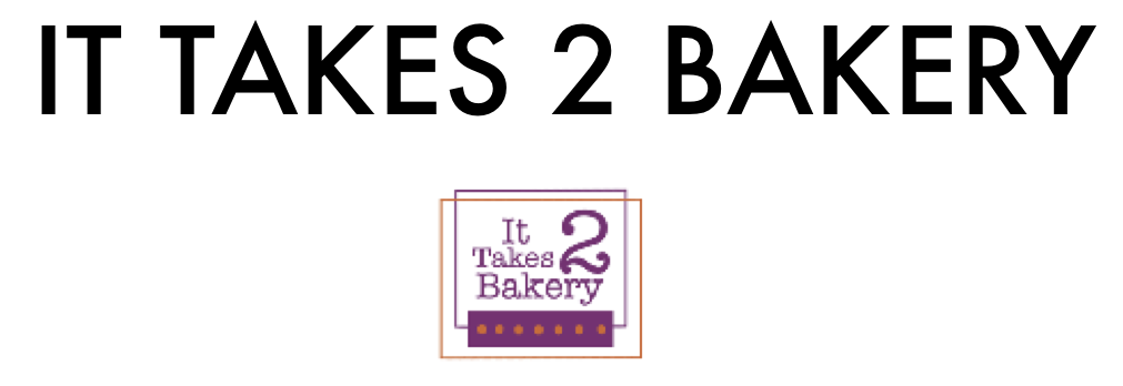 IT TAKES 2 BAKERY