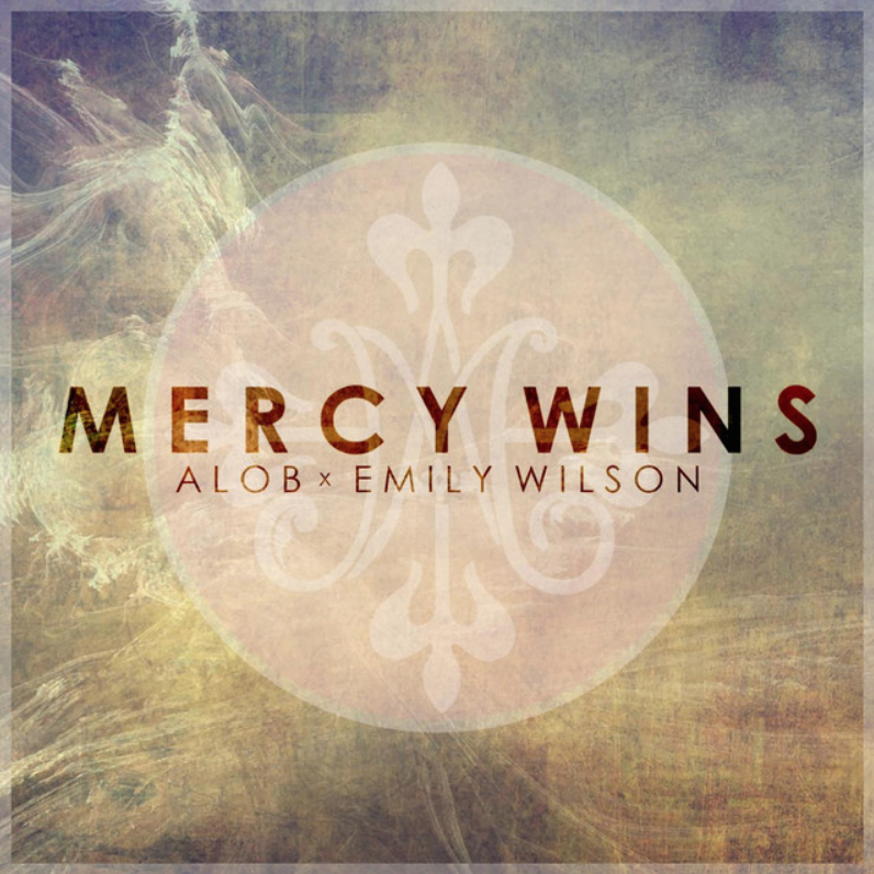 Mercy Wins (ft. Emily Wilson) [Single] - iTunes/Apple MusicSpotify