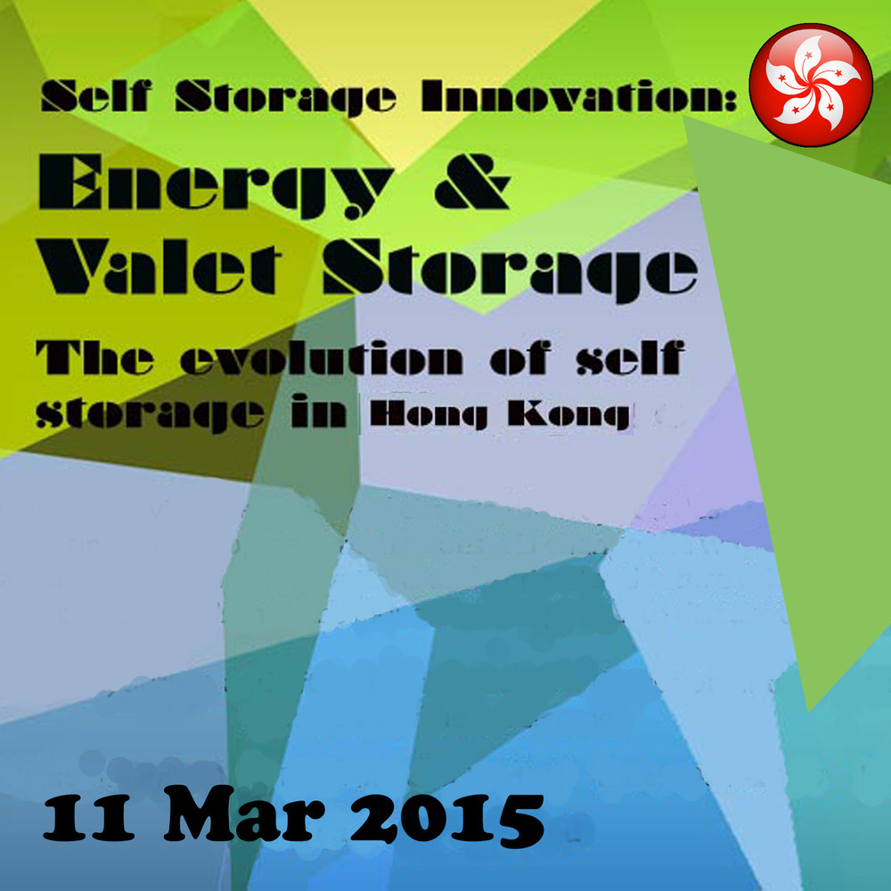 Mar 11 - Self Storage Innovation: Energy and Valet Storage The Evolution of Self Storage in Hong Kong