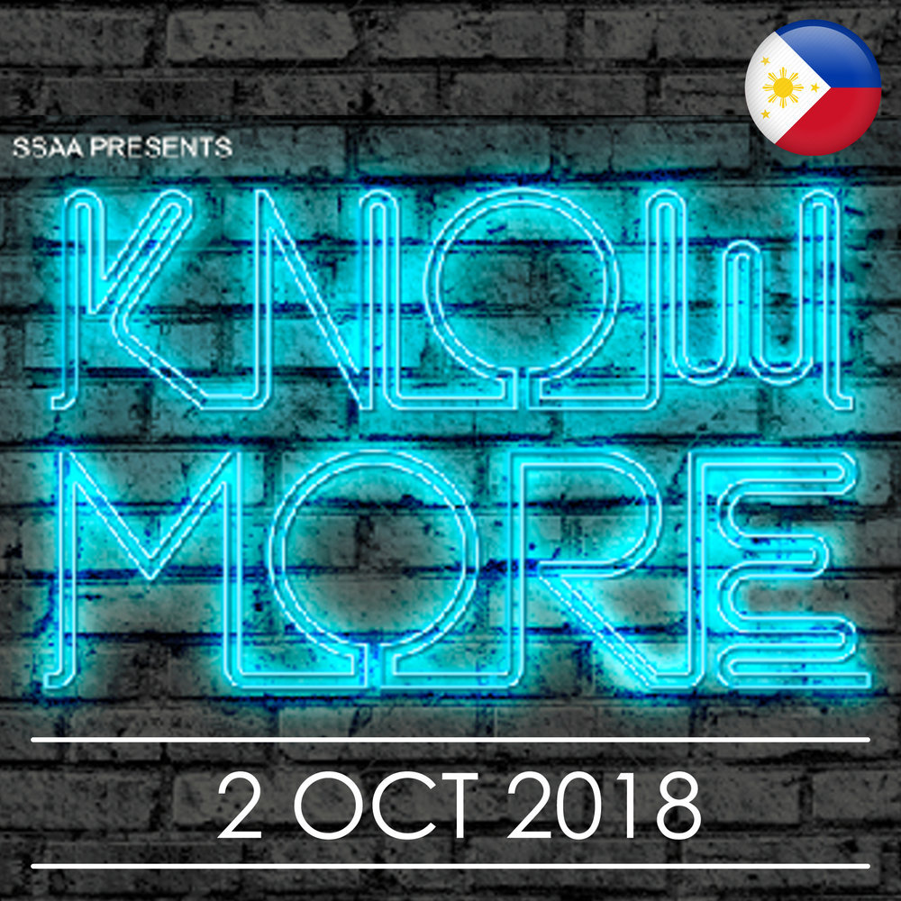 Oct 2 - KNOW MORE Event @ Philippines