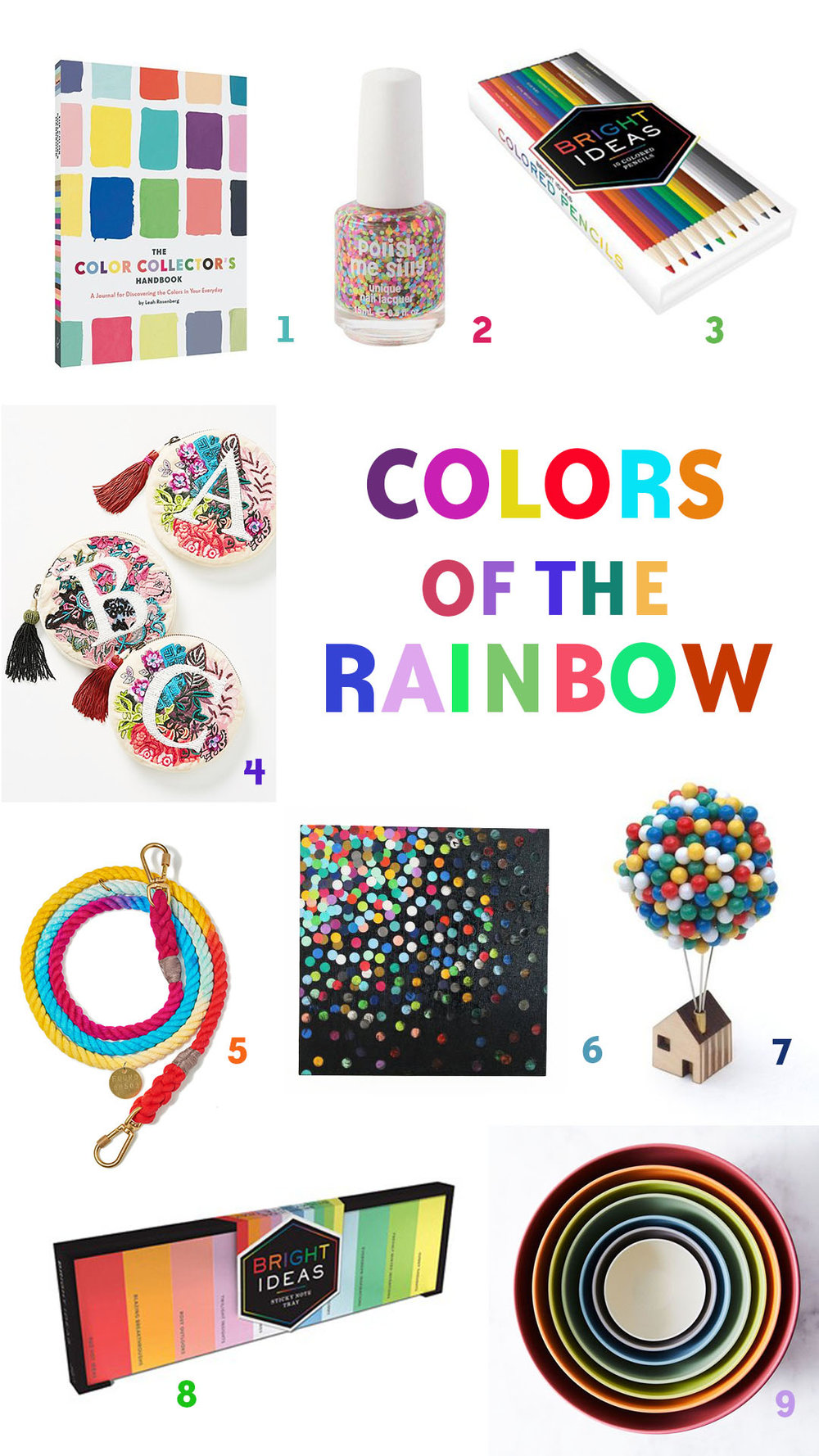 1.  Color Collector's Handbook , $16.95. 2.  Nail Polish , $9.95. 3.  Pencils , $14.95. 4.  Pouch , $38. 5.  Dog Leash , $64. 6.  Dot Artwork , $450. 7.  Balloon Pin House , $24. 8.  Sticky Notes , $16. 9.  Nesting bowls , $70.