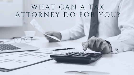 What Can a Tax Attorney Do For You?.png