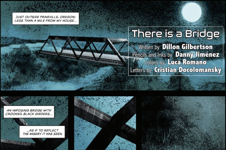 There is a Bridge (Local Haunts Anthology  - Kickstarter begins March 2019) - Horror (5 pages)Pencils/Inks: Danny JiménezColors: Luca RomanoLetters: Cristian Docolomansky