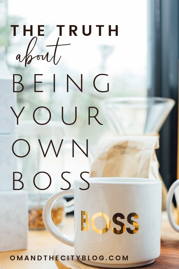 The Truth About Being Your Own Boss | There are a lot of misconceptions about what it's really like to be an entrepreneur. In this post, I'm keeping it real about what the entrepreneur lifestyle is truly like and what you need to know to be successful as your own boss. | Om & the City #omandthecity #entrepreneur #entrepreneurtips #entrepreneurmindset #bosslifestyle #girlboss #beyourownboss