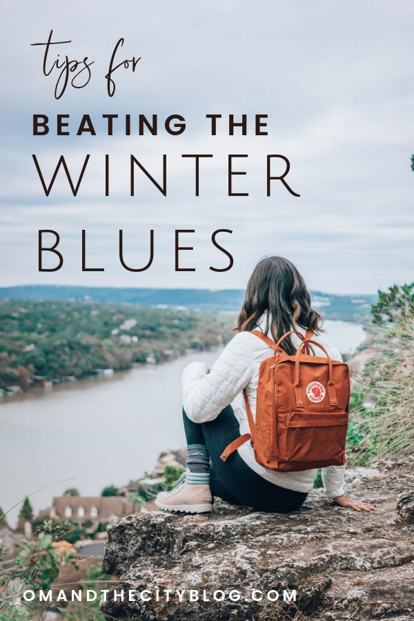 How to beat the winter blues | If winter time has you feeling down and lethargic, you might be dealing with seasonal depression. In this post I share some tips to help you feel better + winter activities to help you keep active (and some really cute winter outfits to motivate you!). | Om & the City Blog #OmAndTheCity #winterblues #winteractivites #wintervibes #winteroutfits #winterclothes #winterstyle