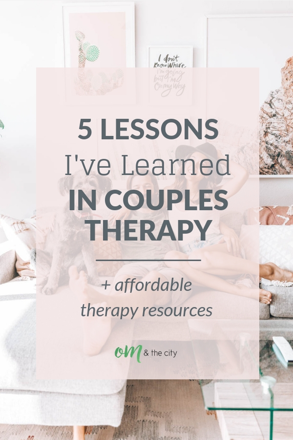 5 Lessons I've Learned in Couples Therapy | Therapy is for everyone, and even happy couples can benefit from it for a stronger relationship. Here are my 5 important lessons I've learned from couples therapy with my partner | Om & The City blog #omandthecity #couplestherapy #wellness #marriagecounseling #personalgrowth #couplescounseling #relationships