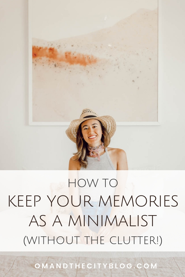 How to keep your memories as a minimalist (without the clutter) | When you're transitioning to minimalism, one of the biggest challenges can be parting with sentimental items that hold special memories. If you're having this struggle, you need to read this post! In it, I share how I've learned to balance preserving my memories with my minimalist lifestyle. It can be done! | Om & the City Blog #omandthecity #minimalism #minimalist #declutter #personaldevelopment #minimalismtips